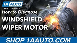 How to Diagnose Non-Functioning Windshield Wiper Motor