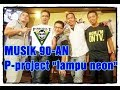 download mp3 dan video Asik Hey Lampu Neon Pproject