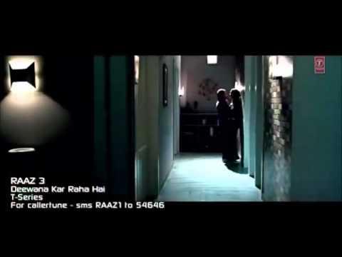 Dewanna Kar Rha Ha - RAAZ 3 - Offical Full HD song