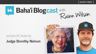 Baha'i Blogcast with Rainn Wilson - Episode 34: Judge Dorothy Nelson