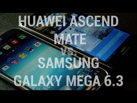 Huawei Ascend Mate vs. Samsung Galaxy Mega 6.3
