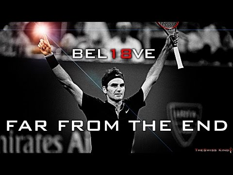 Roger Federer - Far From The End (HD)