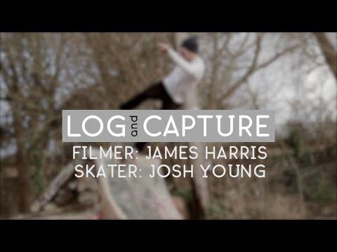 Log & Capture: James Harris - Josh Young.
