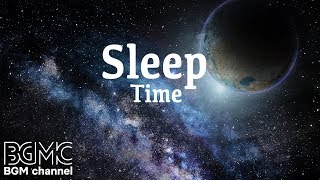Sleep Time - Deep Sleeping Music, Relaxing Music, Stress Relief, Meditation Music