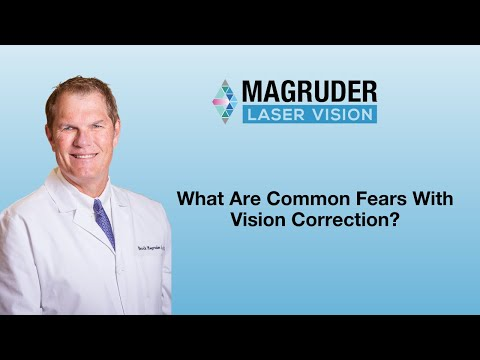 Magruder Laser Vision: What Are Common Fears With Vision Correction?