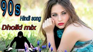 Old Hindi dj song (Nonstop) 90s Hindi dj song (Dholki mix) old is gold