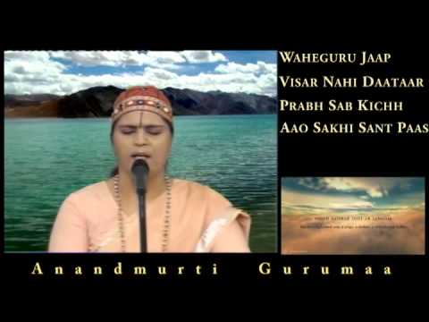 Waheguru Jaap and Shabad Kirtan (Three Gurbani Shabads) by Anandmurti...