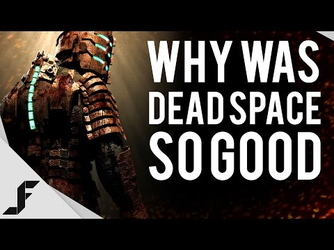 Why was Dead Space so good?