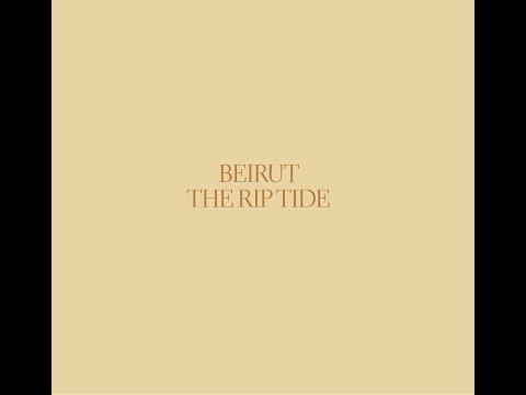 BEIRUT: THE RIP TIDE - 2011 (Full Album)