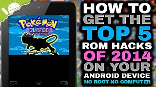 Android: How To Get the Top 5 GBA ROM Hacks of 2014 (NO COMPUTER) (NO ROOT)