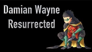 How Damian Wayne Came Back To Life