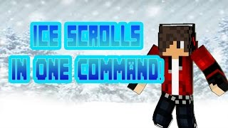 Ice Scrolls In One Command by Mordial33!