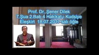 Prof. Dr. Şener Dilek - Şualar - 7.Şua - 2.Bab - 4 Hakikat-ı Kudsiye (Eleşkirt-2017.07.18)