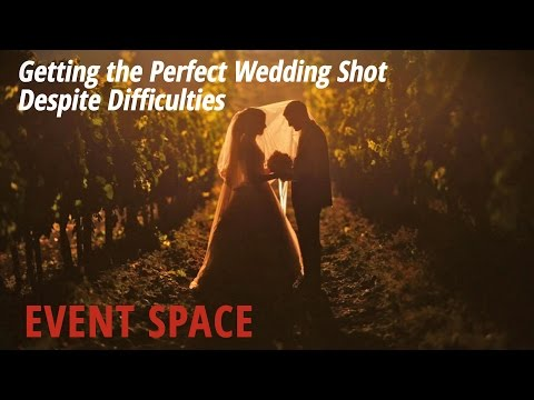 Getting the Perfect Wedding Shot Despite Difficulties