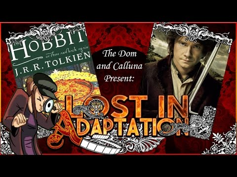 The Hobbit An Unexpected Journey, Lost In Adaptation ~ The Dom & Calluna