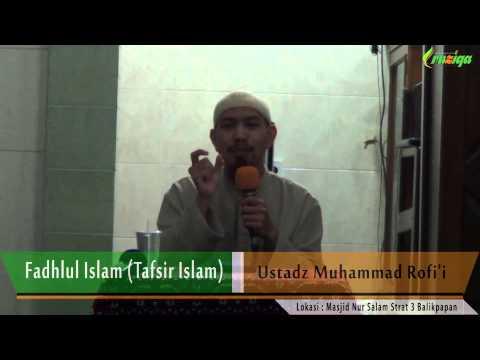 Ust. Muhammad Rofi'i - Fadhlul Islam (Tafsir Islam Bag. 2)