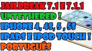 Jailbreak 7.1.1 e 7.1.2 UNTETHERED PORTUGUES BRASIL iPhone iPad e iPod Touch