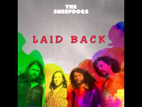 The Sheepdogs - Laid Back