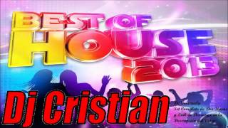 Best House Set Mix 2013 Complete Two Hours (Dj Cristian From Venezuela)