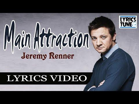 Main Attraction - Jeremy Renner (Lyrics Video)