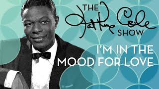 Клип Nat King Cole - I'm In The Mood For Love