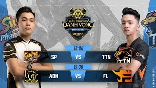 SP vs TTN | ADN vs FL - Đấu Trường Danh Vọng Mùa Đông 2018