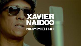 download lagu Xavier Naidoo - Nimm Mich Mit gratis