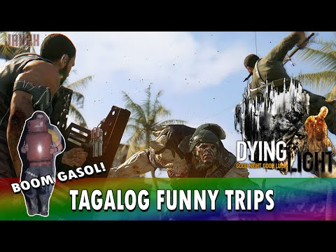 Dying Light Co-op Tagalog Funny Trips: Escaping, Thor Hammer, Climbing Tubo, Boom Gasol!