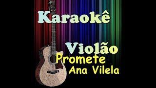 Ouça Promete - Ana Vilela Karaokê Violão