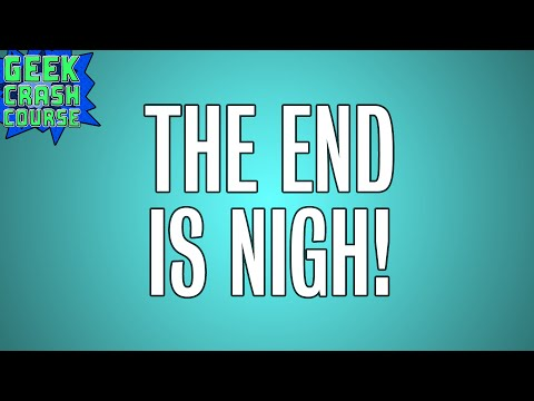 THE END IS NIGH - Geek Crash Course Vlog