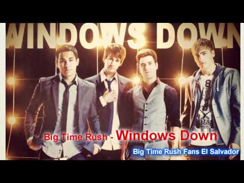 Big Time Rush - Windows Down (single) video
