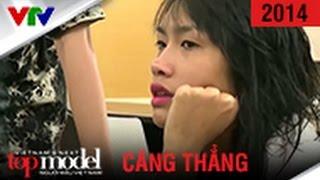 VIETNAM'S NEXT TOP MODEL 2014 | CĂNG THẲNG CAO ĐỘ TẠI NGÔI NHÀ CHUNG
