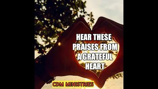 Hear These Praises ( Love You So Much ) Christian Worship Song.