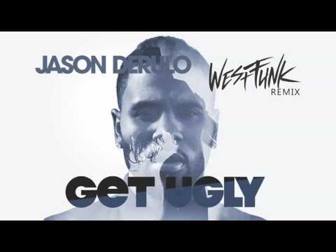 Jason Derulo - Get Ugly (WestFunk remix)