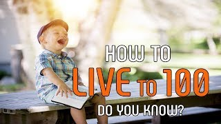 How To Live To 100, Do You Know? | Health news