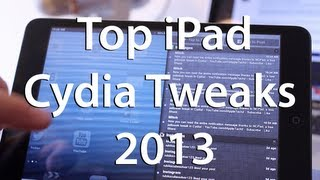 Top iPad Cydia Tweaks 2013 - Best iPad Jailbreak Tweaks