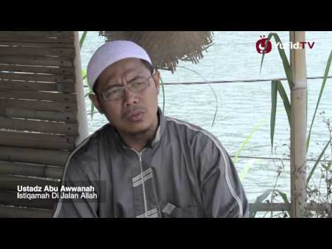 Ceramah Singkat : Istiqamah Di Jalan Allah - Ustadz Abu Awwanah