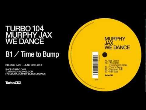 Turbo 104 - Murphy Jax - Time To Bump