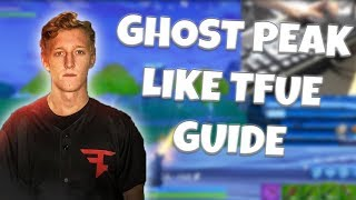 🔥GHOST PEAKING 2 METHODS🔥 Ghost Peak Like FaZe Tfue In 5 Mins!