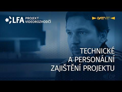 Videorozhodčí VI: Technické a personální zajištění projektu