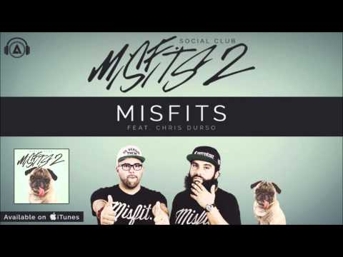 Social Club - Misfits ft. Chris Durso [MISFITS 2]