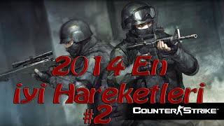 2014 En iyi Hareketleri #2  Counter-strike Global Offensive [TR]