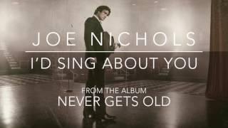 Joe Nichols I'd Sing About You