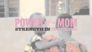 Strength in Mothers: Power of a Mom | Blood:Water Mission
