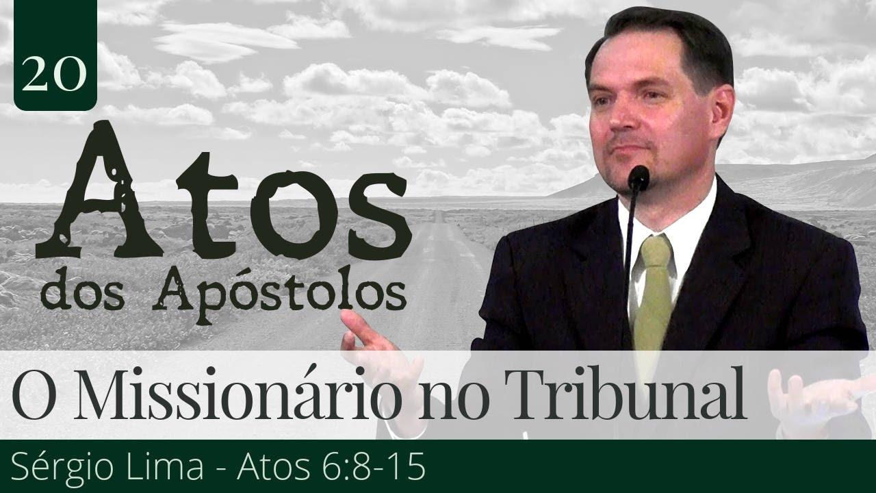 20. O Missionário no Tribunal - Sérgio Lima