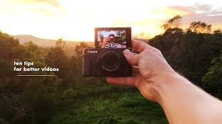 01. canon G7X ii -  TEN TIPS for BETTER VIDEOS
