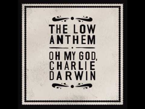 The Low Anthem - Omgcd