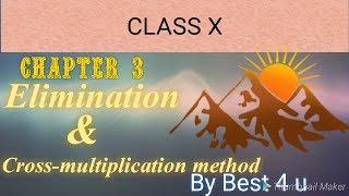 Class 10, Ch-3 Elimination & Cross-multiplication method by best 4 u