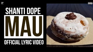 Shanti Dope - Mau (Official Lyric Video)