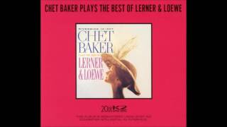 Watch Chet Baker Ive Grown Accustomed To Her Face from My Fair Lady video